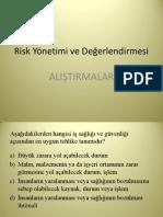 ALIŞTIRMALAR - Risk Yönetimi ve Değerlendirmesi