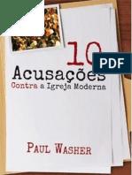 Dez Acusações Contra a Igreja Moderna - Paul David Washer