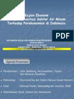KAJIAN EKONOMI DAMPAK INVESTASI SEKTOR AIR MINUM TERHADAP PEREKONOMIAN INDONESIA. Bahan Presentasi