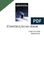 Chico Xavier - Livro 312 - Ano 1988 - Construção do Amor