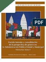 Fortalecimiento y consolidación de la perspectiva de género en la Administración Pública Estatal y Municipal | Memorias Tomo I
