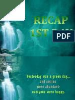 1st Day Recap