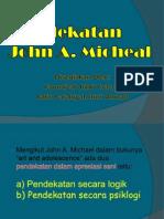 Pendekatan Teori John. a. Micheal
