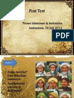 Post Test Proses Islamisasi di Indonesia