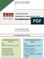 Documentação Museológica I - I Ciclo de Preservação e Conservação de Acervos