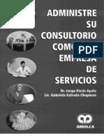 Administre Su Consultorio Como Una Empresa de Servicios - Paras Ayala, Estrada