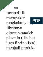 Sistem Fibrinolitik Merupakan Rangkaian Yang Fibrinnya Dipecahkanoleh Plasmin