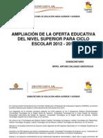 AMPLIACIÓN DE LA OFERTA EDUCATIVA DEL NIVEL SUPERIOR PARA CICLO ESCOLAR 2012 - 2013