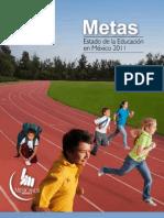 Metas. Estado de la Educacion en México 2011