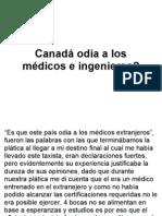Canadá odia a los médicos e ingenieros-