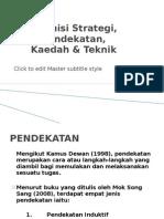 Definisi Strategi,Pendekatan, Kaedah & Teknik