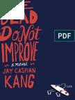 The Dead Do Not Improve by Jay Caspian Kang - Excerpt