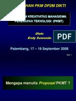 Materi Pelatihan Penulisan Proposal Program Kreativitas Mahasiswa Penerapan Teknologi (PKMT) 2008