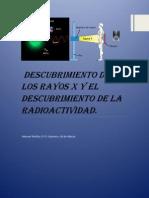 Descubrimiento de Los Rayos x y El Descubrimiento de La Radioactividad