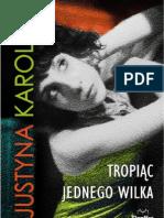 """Justyna Karolak, """"Tropiąc jednego wilka"""", Wydawnictwo Replika 2012"""