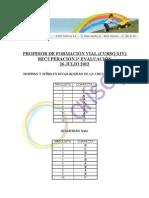 Profesor Formación Vial  - CORRECTOR PRIMERA EVALUACIÓN RECUPERACIÓN 26 JULIO 2012
