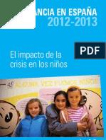 LA INFANCIA EN ESPAÑA 2012-2013. El impacto de la crisis en los niños. Unicef España