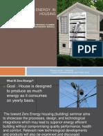 Designing the Zero Energy in HOUSING 111