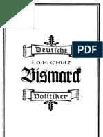 Schulz, F.O.H. - Bismarck (Ein Deutsches Kapitel von Freiheit und Macht); Theodor Fritsch Verlag, 1942
