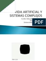 Vida Artificial y Sistemas Complejos Carlos Eduardo Maldonado