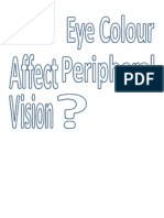 Does Eye Colour Affect Peripheral Vision