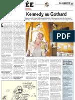 De la famille Kennedy au Gothard
