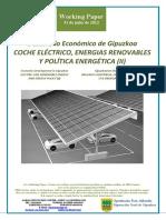 Desarrollo Economico de Gipuzkoa. COCHE ELECTRICO, ENERGIAS RENOVABLES Y POLITICA ENERGETICA (II) Economic Development in Gipuzkoa. ELECTRIC CAR, RENEWABLE ENERGY AND ENERGY POLICY (II) Gipuzkoaren Ekonomi Garapena. IBILGAILU ELEKTRIKOA, ENERGIA BERRIZTAGARRIAK ETA ENERGIA POLITIKA (II)