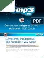 Cómo crear imágenes 3D con Autodesk 123D Catch