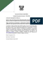 EDITAL PARA QUALIFICAÇÃO DE ORGANIZAÇÕES SOCIAIS, QUE ATUAM NA ÁREA DA SAÚDE, NO ÂMBITO DO ESTADO DO RIO GRANDE DO NORTE.