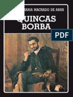 Machado de Assis, Joaquim. Quincas Borba