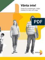Vänta inte! Guide för investeringar i tidiga insatser för barn och unga