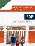 A IMPORTÂNCIA DA FAMÍLIA NA ESCOLA CLARO)