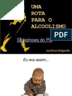 UMA ROTA PARA O ALCOOLISMO