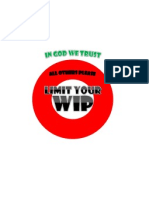 In God We Trust All Others Please Limit Your WIP