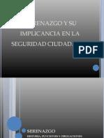 Serenazgo y Su Implicancia en La Seguridad Ciudadana 21-11-11