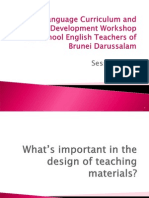 Language Curriculum and MaterialsDevelopment Workshop for PrimarySchool English Teachers of Brunei Darussalam - session 4