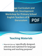 Language Curriculum and MaterialsDevelopment Workshop for PrimarySchool English Teachers of BruneiDarussalam - Sharing Session Brunei 3