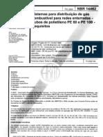 NBR 14462 - Sistemas Para Distribuicao de Gas Combustivel Para Redes Enterradas - Tubos de Polietileno PE 80 e PE 100 - Requisitos [Pt_BR]