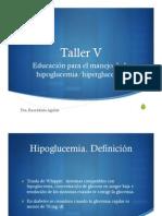 Educación para el manejo de la hipoglucemia/hiperglucemia; Taller V