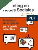 Marketing en Redes Sociales. Mensajes de Empresa para gente selectiva - Juan Merodio (2010)