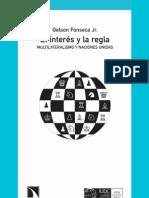 El interés y la regla. Multilateralismo y Naciones Unidas