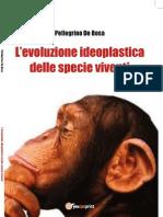 L'evoluzione psichicamente orientata delle specie viventi.
