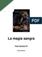 Kate Daniels 04 - La Magia Sangra