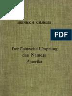 Charles, Heinrich - Der Deutsche Ursprung Des Namens Amerika (1922, 126 S., Scan)