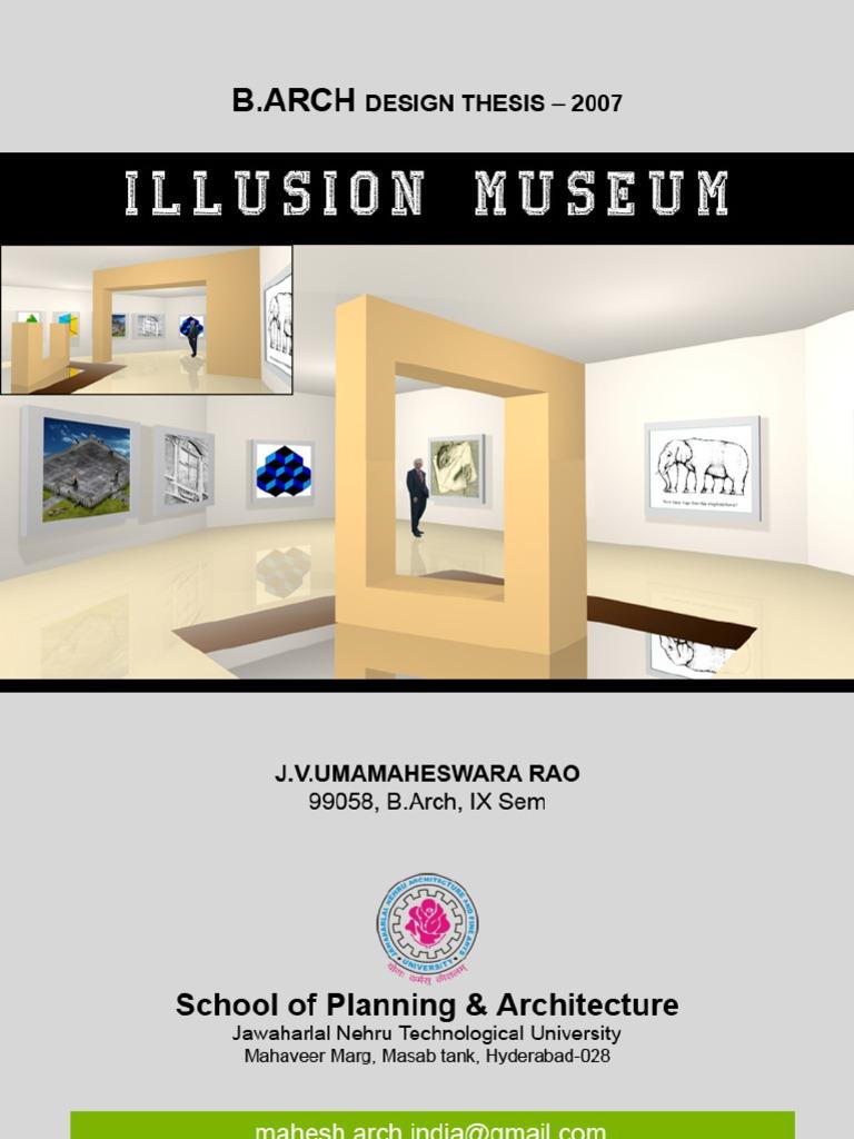 Illusion Museum   B.arch Design Thesis Report   Architecture   Perception    Lighting