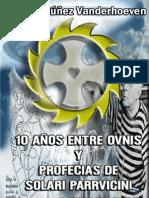 10 años entre Ovnis y Profecias de Benjamín Solari Parravicini de Martha Núñez Vanderhoeven