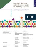 Encuesta Nacional  sobre Discriminación en México. ENADIS 2010. Resultados sobre zonas metropolitanas. Ciudad de México, Guadalajara y Monterrey