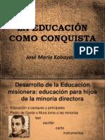 LA EDUCACIÓN COMO CONQUISTA