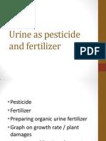 Urine as Pesticide and Fertilizer