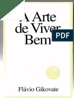 A Arte de Viver Bem [Flávio Gikovate]